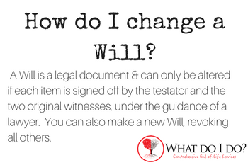 How do I change a Will? What do I do?