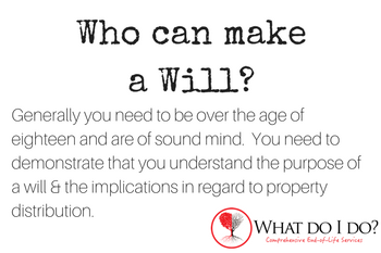 Who can make a Will? What do I do?