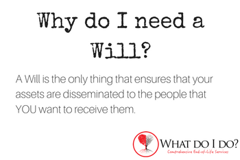 What do I do? Why do I need a will?