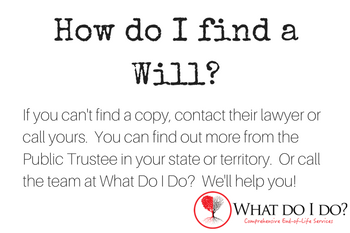 How do I find a Will? What do I do?