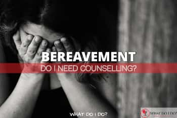 What Do I Do Grief Bereavement Counselling