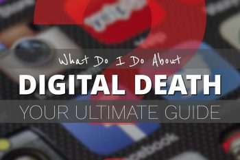 Your Ultimate Guide on Digital Death (and How to Handle It)