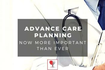Advance care planning – now more important than ever