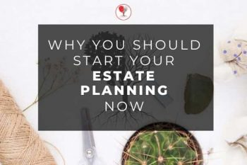 Estate Planning – Why it's time to act
